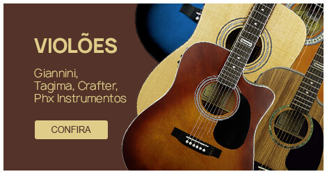 Violões - Giannini, Tagima, Crafter, Phx Instrumentos